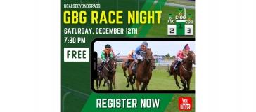 text 'goalsbeyondgrass GBG race night. Saturday, December 12th 7.30pm. Free. Register now. 1st prize £100, 2nd prize £50, 3rd prize £20' Images of horses racing with people riding. Youtube logo.