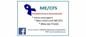 Text reads 'ME/CFS group in Gloucestershire. Advice and support; meet others with ME/CFS; make new friends. Search Facebook for 'ME/CFS friendship group in Gloucestershire'. Email mecfsfriendship@outlook.com'