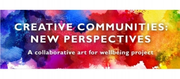 text reads 'creating communities: new perspectives. A collaborative art for wellbeing project'