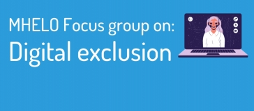 MHELO focus group on: Digital Exclusion