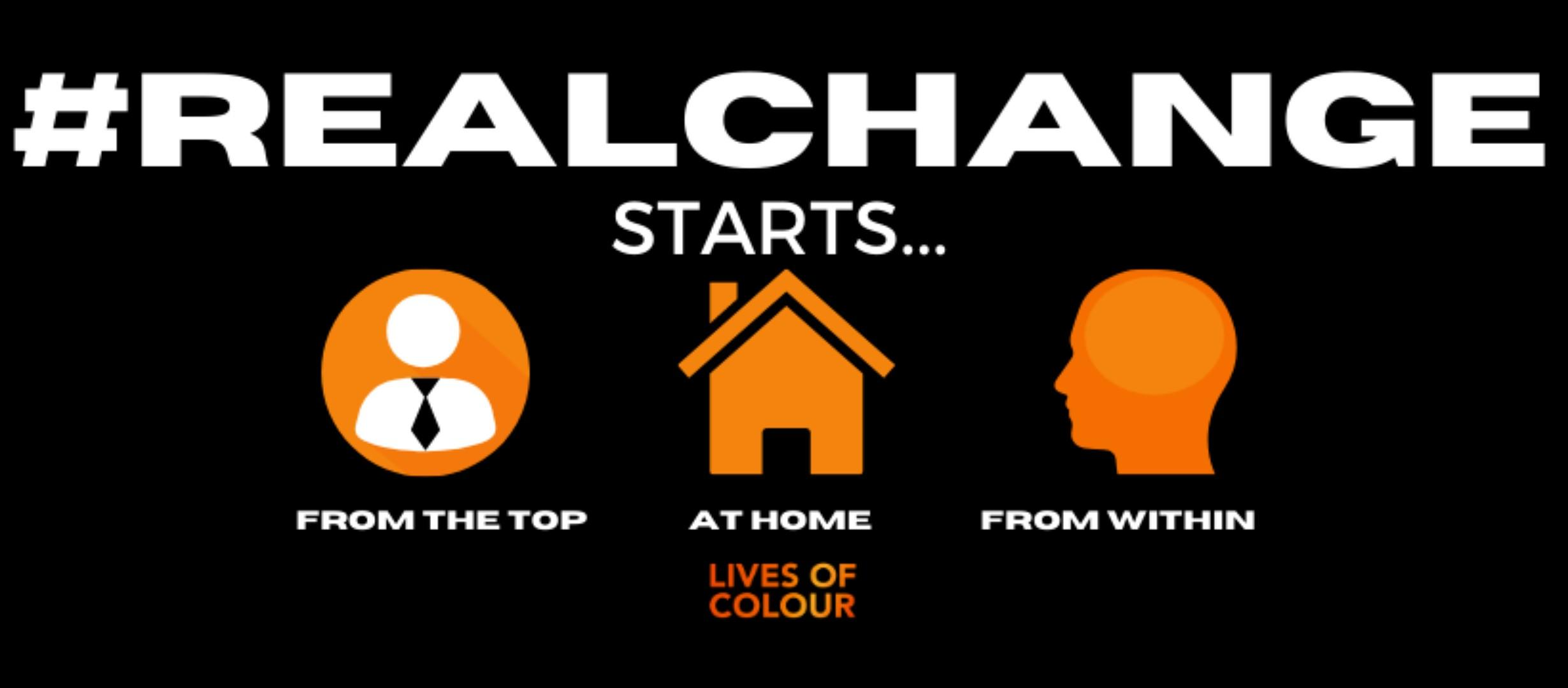 text reads '#RealChange starts from the top; at home; from within', lives of colour logo