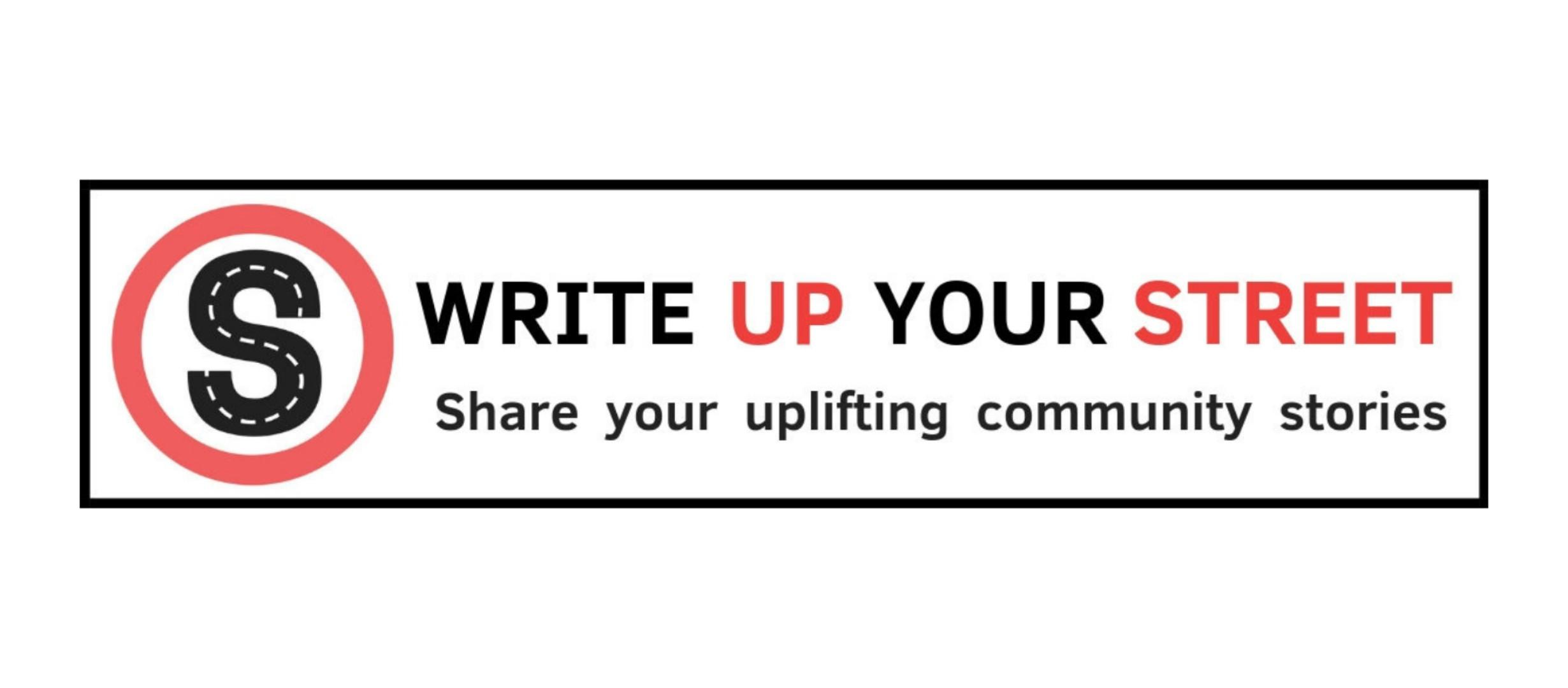 write up your street - share your uplifting community stories